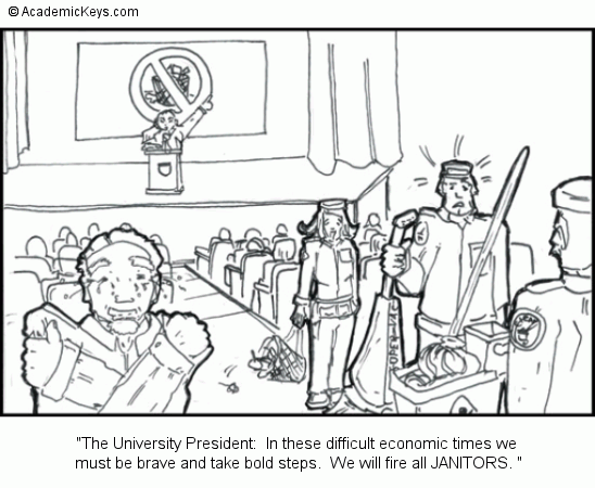 Cartoon #59, The University President:  In these difficult economic times we 